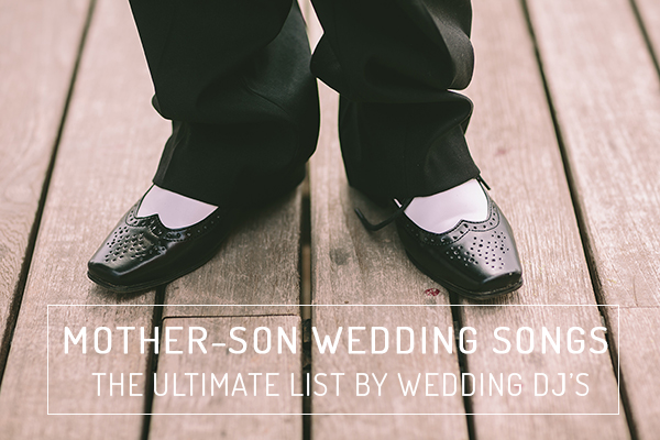 Mother Son Wedding Songs